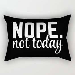 Nope Not Today Funny Quote Rectangular Pillow