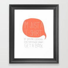 T-SHIRT WITH A PHRASE Framed Art Print