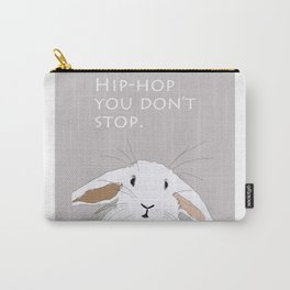 Hip. Hop. You Don't Stop. Bunny. Carry-All Pouch