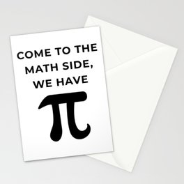 Come To The Math Side, We Have Pi Stationery Cards