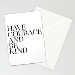 Have Courage And Be Kind, Black White Art, Home Decor, Printable Art, Typography Quote Stationery Cards