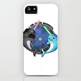 I am your narwhal iPhone Case