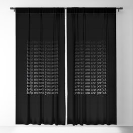 Judge me when you are perfect! Blackout Curtain