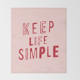 Keep Life Simple cute positive uplifting inspiration for home bedroom wall decor Throw Blanket