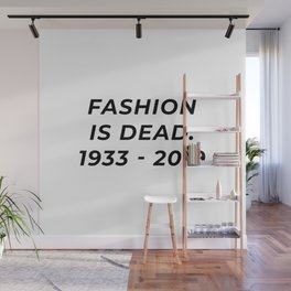 Fashion Is Dead Wall Mural