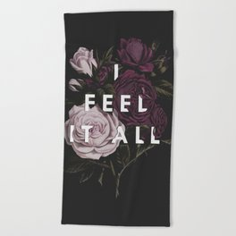 I Feel It All Beach Towel