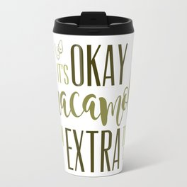 Extra Like Guacamole Travel Mug