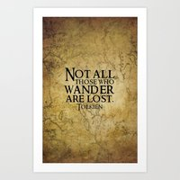 not all those who wander are lost Art Prints featuring Not all those who wander are lost. by Sandra Amstutz