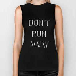 Don't run away Biker Tank