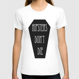 HIPSTERS DON'T DIE T-shirt
