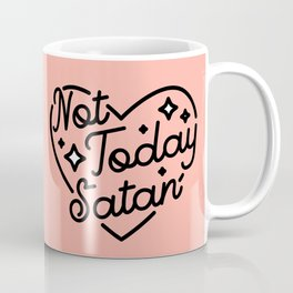 not today satan I Coffee Mug