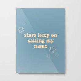 stars calling my name Metal Print