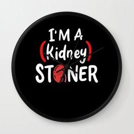 I'm A Kidney Stoner Wall Clock