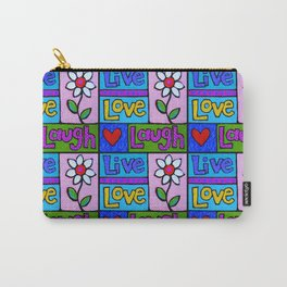 live, love, laugh ... Carry-All Pouch