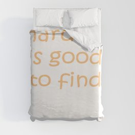 A Hard Man Is Good To Find Duvet Cover