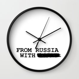 from russia with ---------- Wall Clock