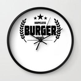 Hopeless Burger Addict Funny Addiction Wall Clock