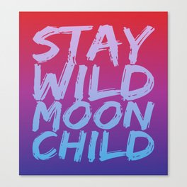 STAY WILD MOON CHILD (Crimson Purple) Canvas Print