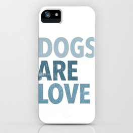 Dogs Are Love iPhone Case