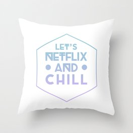 Netflix & Chill Throw Pillow