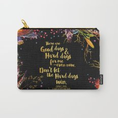 ACOMAF - Don't Let The Hard Days Win Carry-All Pouch