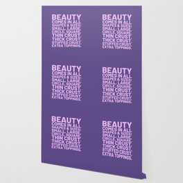 Beauty Comes in All Shapes and Sizes Pizza (Ultra Violet) Wallpaper