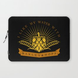 I Like My Water With Barley And Hops Laptop Sleeve