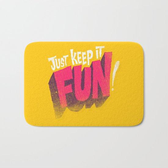 Just Keep it Fun Bath Mat