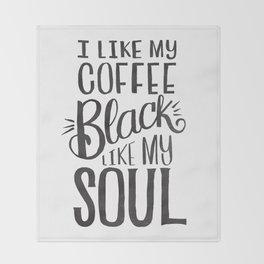 I LIKE MY COFFEE BLACK LIKE MY SOUL Throw Blanket