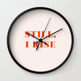 Still, I Rise Wall Clock