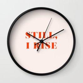 Still, I Rise Wall Clock