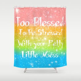 Too Blessed to Be Stressed Pastel Rainbow Series #1 Shower Curtain