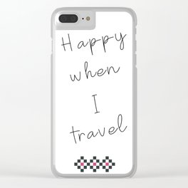 Happy When I Travel Clear iPhone Case