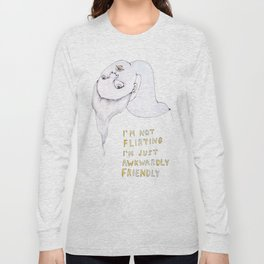 I'm not flirting, I'm just awkwardly friendly Long Sleeve T-shirt