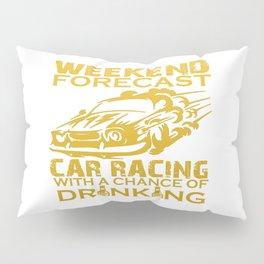 WEEKEND FORECAST CAR RACING Pillow Sham