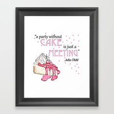 a party without cake is just a meeting Framed Art Print