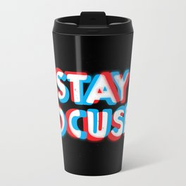 Stay Focused Metal Travel Mug