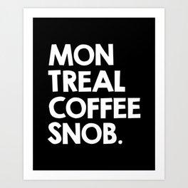 Montreal Coffee Snob Art Print