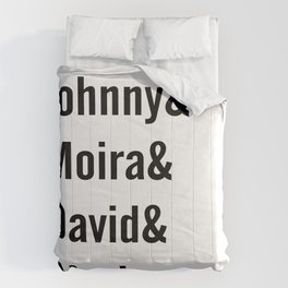 Johnny and Moira and David and Alexis Comforters