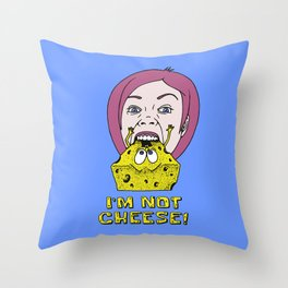 I'm Not Cheese! Throw Pillow