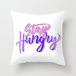 Stay Hungry Stay foolish Throw Pillow