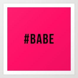 BABE Art Print