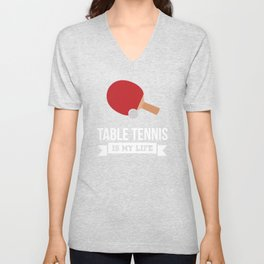 Table Tennis is My Life Indoor Sports Fan T-Shirt Unisex V-Neck