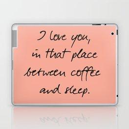 I love you, between coffee, sleep, romantic handwritten quote, humor sentence for free woman and man Laptop & iPad Skin