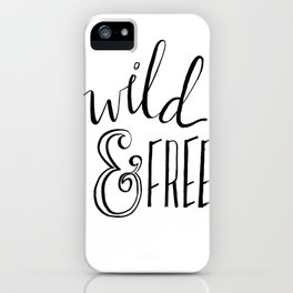 Wild & Free iPhone Case