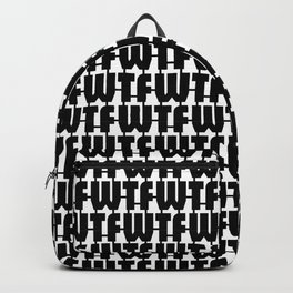WTF Where is The FUN / Black and white text pattern Backpack