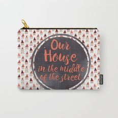 Our House Carry-All Pouch