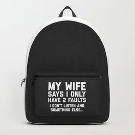 I Don't Listen Funny Quote Backpack