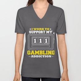 I Work to Support My Gambling Addition Slot Machine Gambler Unisex V-Neck
