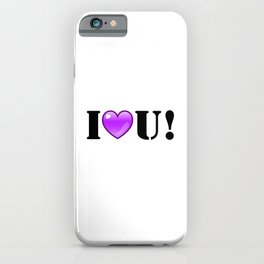 I Purple You! iPhone Case